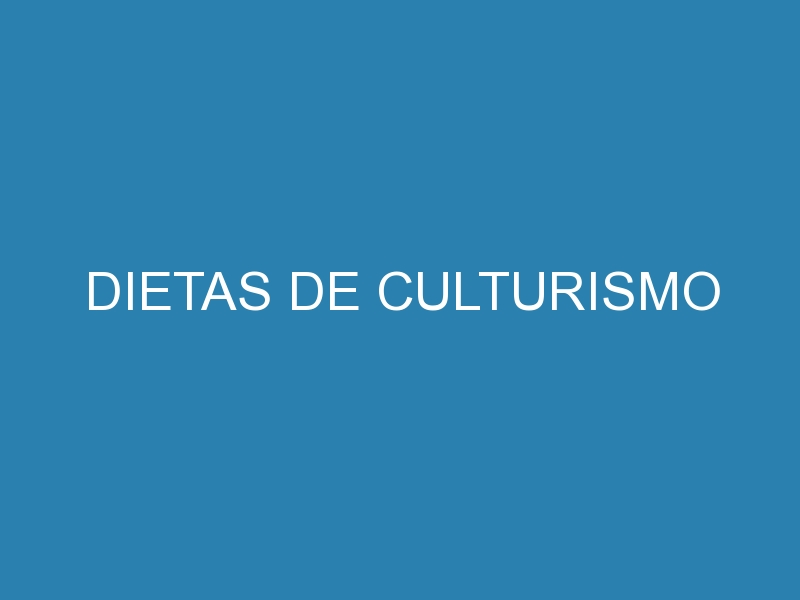 Dietas de culturismo