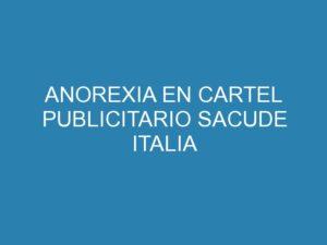Anorexia en cartel publicitario sacude italia 5