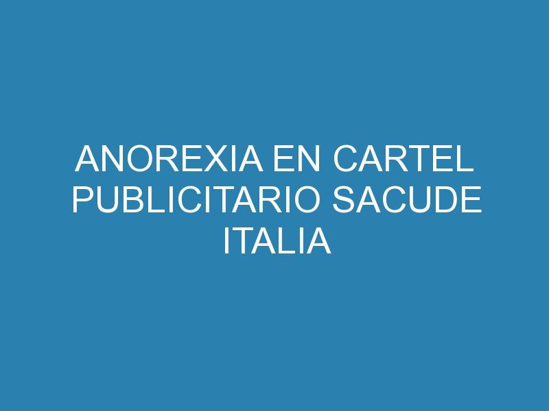 Anorexia en cartel publicitario sacude italia