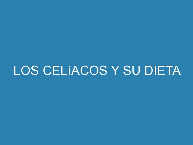 Los celíacos y su dieta 1