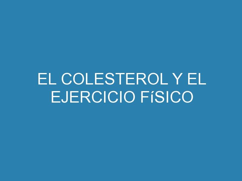El colesterol y el ejercicio físico